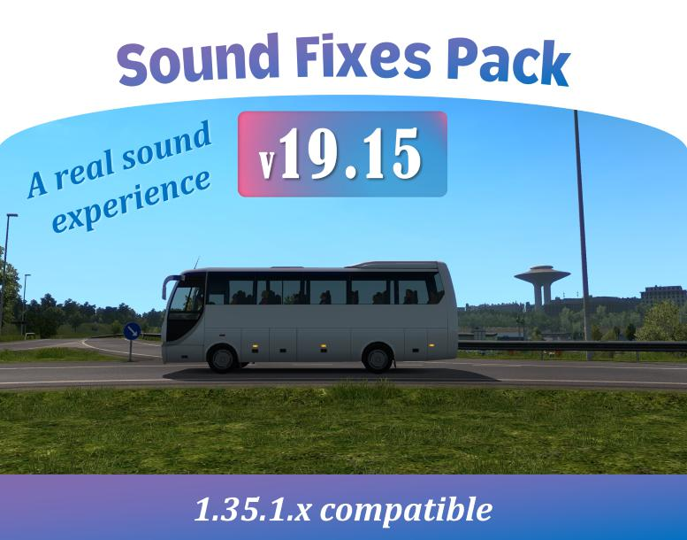 ETS2 - Sound Fixes Pack V19.15 (1.35.X)