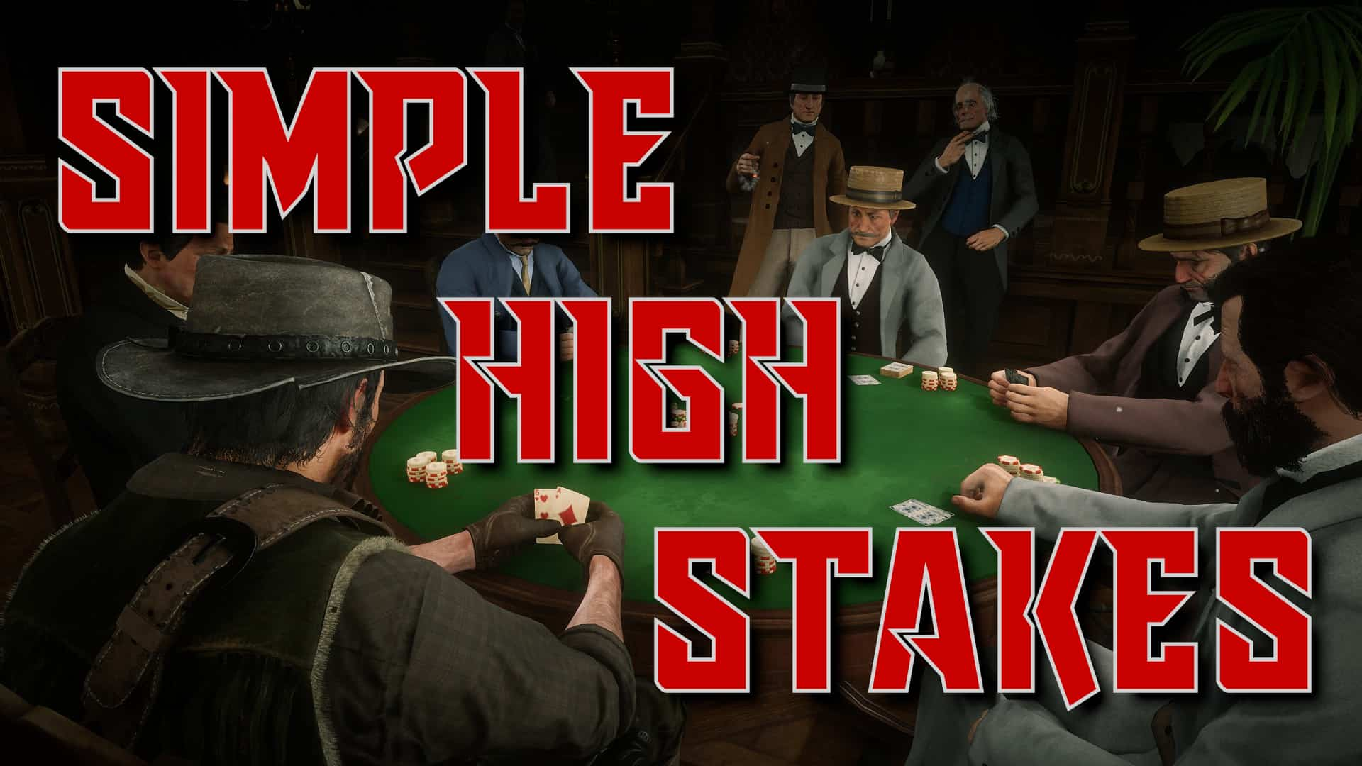 RDR2 - Simple High Stakes