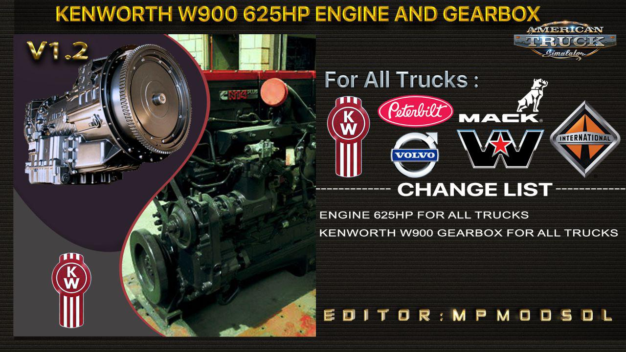 ATS - Kenworth W900 625HP Engine And Gearbox for All Trucks V1.2 (1.38.x)