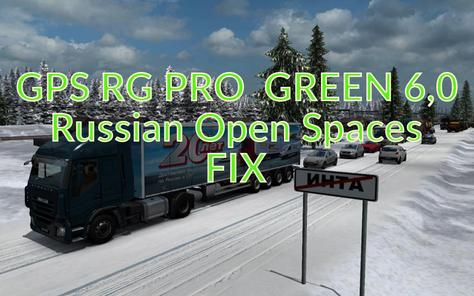 ETS2 - GPS RG Pro Green Russian Open Spaces Fix V6.0 (1.39.x)
