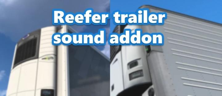 ATS - Reefer Trailer Sound Addon for SCS Trailers V1.0.1 (1.41.x)