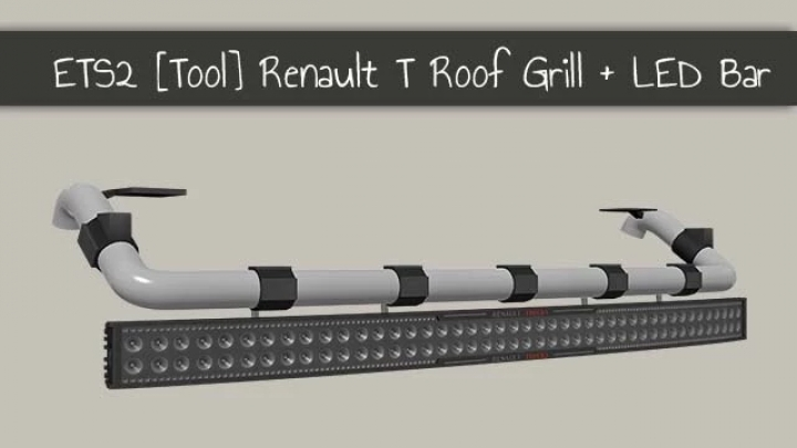 ETS2 - Renault T Roof Grill + LED Bar (1.41.x)