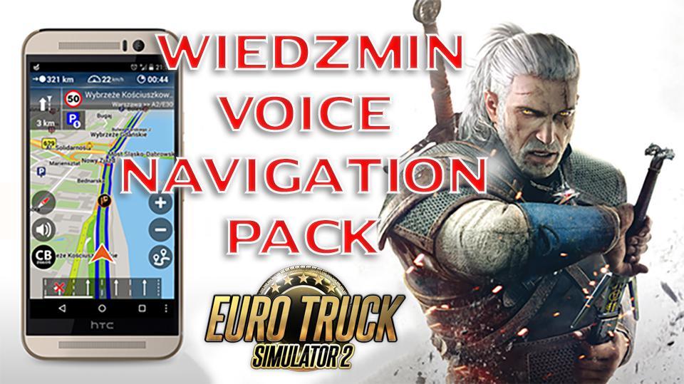 ETS2 - Wiedzmin Voice Navigation Pack V1.0 (1.37.x)