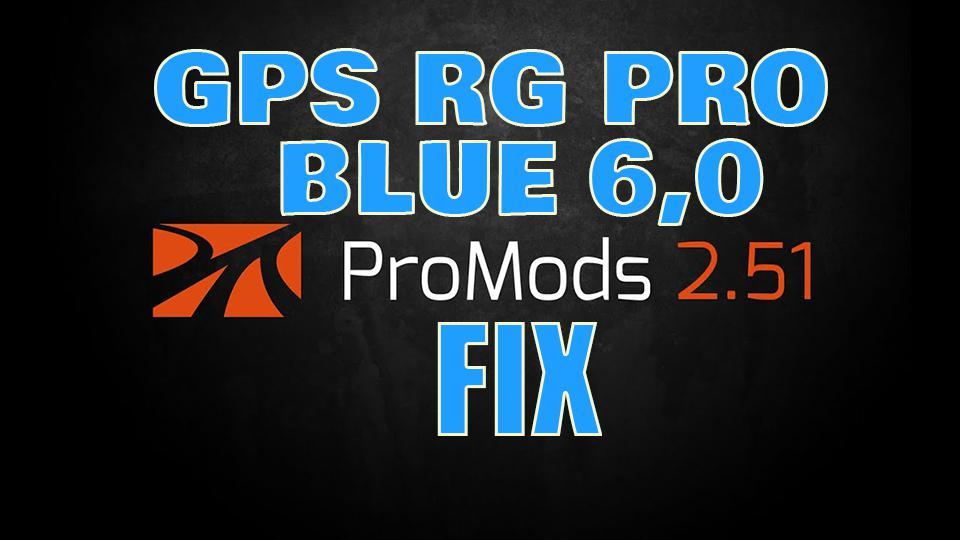 ETS2 - GPS RG Pro Blue Promods Fix V6.0 (1.39.x)