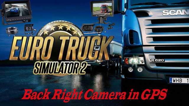 ETS2 - Back Right Camera in GPS V1.0 (1.36.x)