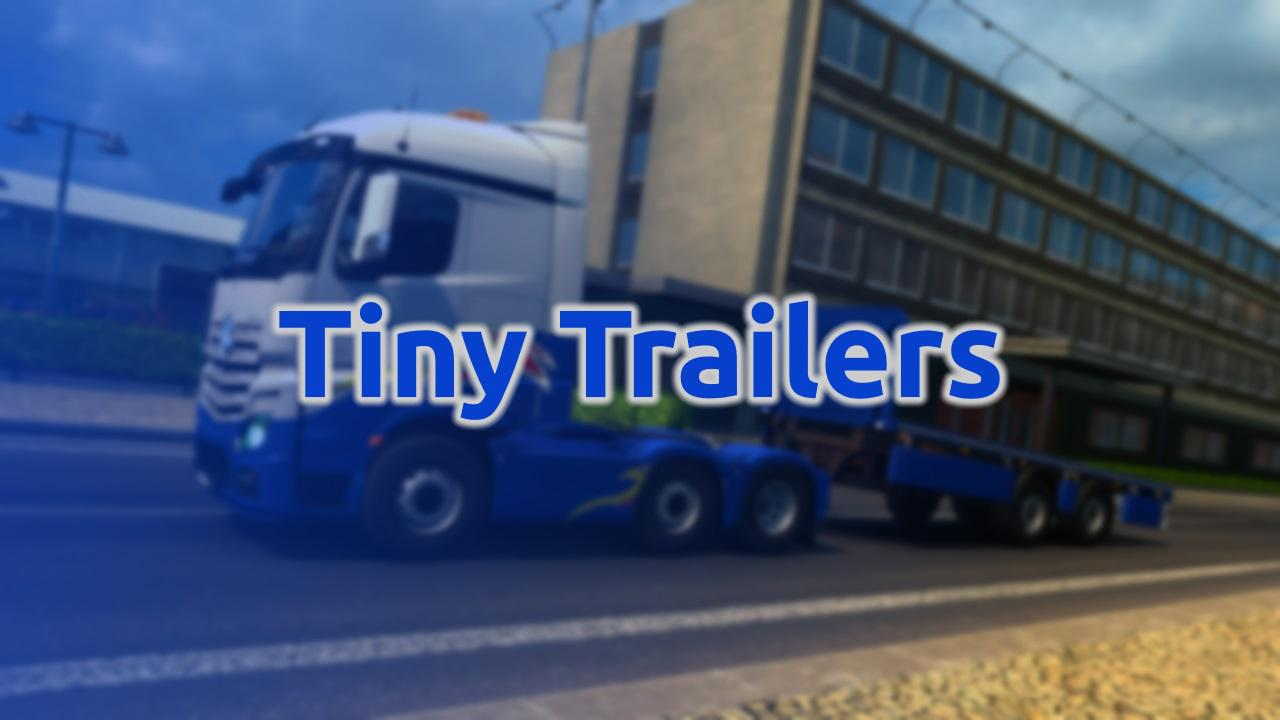 ETS2 - Tiny Trailers V1.0 (1.36.x)